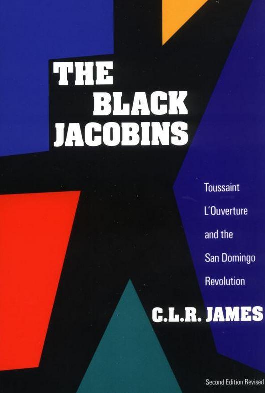 c.l.r. james� the black jacobins: toussaint l�ouverture and the san domingo revolution. The black jacobins: toussaint l'ouverture and the san domingo revolution: written by clr james, 1989 edition, (2nd revised edition) publisher: vintage [paperback]: books - amazonca.